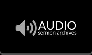 Audio Sermon Archives