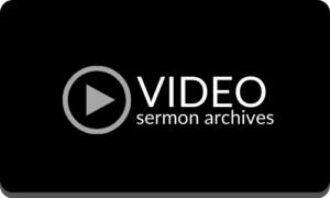 Video Sermon Archives
